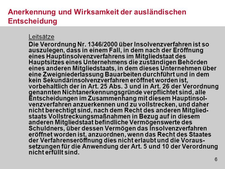 17 Restschuldbefreiung im EU-Ausland BGH: Der Schuldner kann den Einwand, aufgrund der Entscheidung des High Court of Justice vom 2.