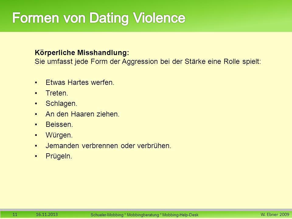 W. Ebner 2009 Schueler-Mobbing * Mobbingberatung * Mobbing-Help-Desk Körperliche Misshandlung: Sie umfasst jede Form der Aggression bei der Stärke ein