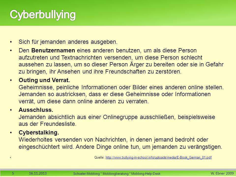 W. Ebner 2009 Schueler-Mobbing * Mobbingberatung * Mobbing-Help-Desk Sich für jemanden anderes ausgeben. Den Benutzernamen eines anderen benutzen, um