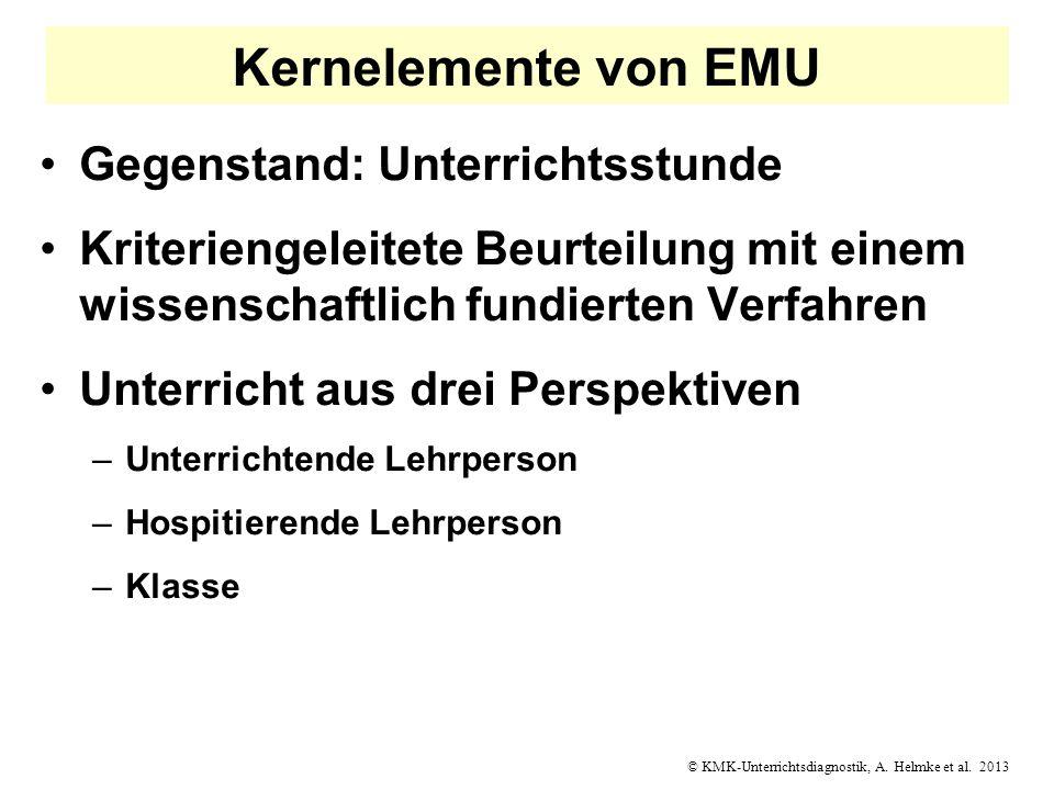 © KMK-Unterrichtsdiagnostik, A. Helmke et al. 2013 Kernelemente von EMU Gegenstand: Unterrichtsstunde Kriteriengeleitete Beurteilung mit einem wissens