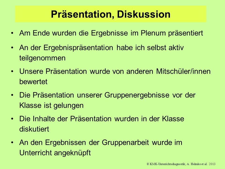 © KMK-Unterrichtsdiagnostik, A. Helmke et al. 2013 Präsentation, Diskussion Am Ende wurden die Ergebnisse im Plenum präsentiert An der Ergebnispräsent