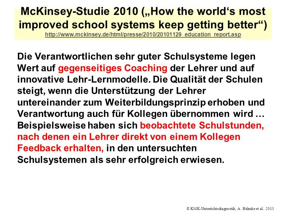 © KMK-Unterrichtsdiagnostik, A. Helmke et al. 2013 McKinsey-Studie 2010 (How the worlds most improved school systems keep getting better) http://www.m