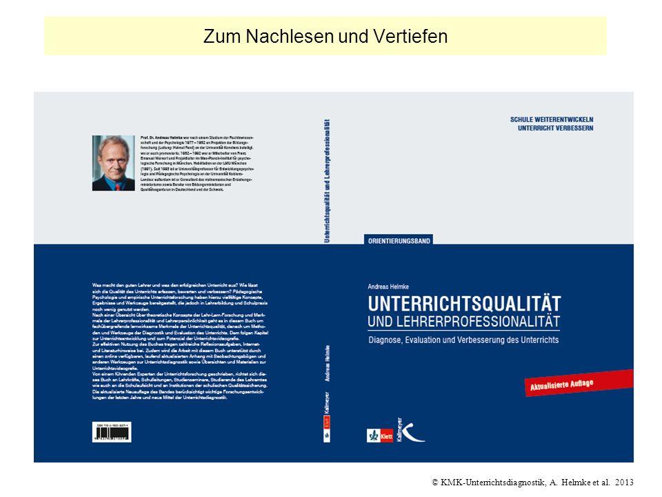 © KMK-Unterrichtsdiagnostik, A. Helmke et al. 2013 Zum Nachlesen und Vertiefen
