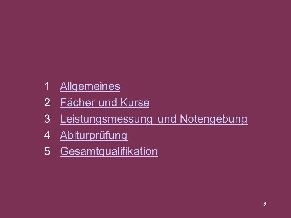 3 1 AllgemeinesAllgemeines 2 Fächer und KurseFächer und Kurse 3 Leistungsmessung und NotengebungLeistungsmessung und Notengebung 4 AbiturprüfungAbitur