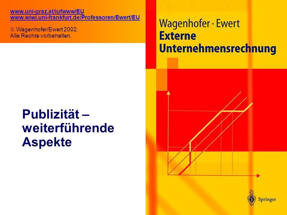8.1 Publizität – weiterführende Aspekte www.uni-graz.at/iufwww/EU www.wiwi.uni-frankfurt.de/Professoren/Ewert/EU Wagenhofer/Ewert 2002. Alle Rechte vo