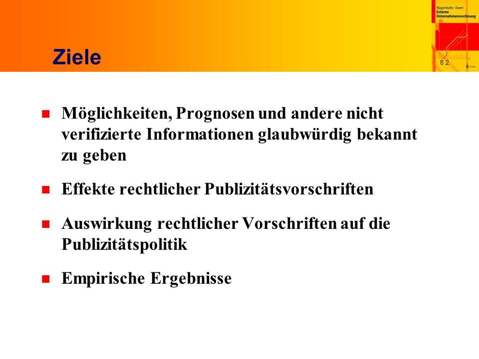 8.3 Offenlegung nicht verifizierter Informationen (1) n Verifizierung aller Informationen durch Prüfung.