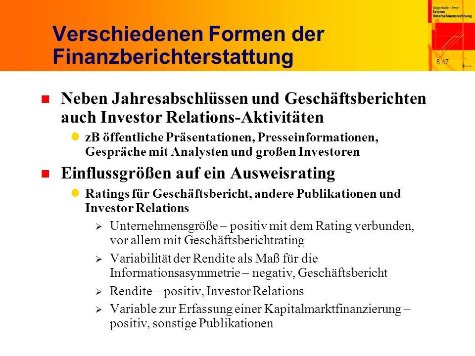8.47 Verschiedenen Formen der Finanzberichterstattung n Neben Jahresabschlüssen und Geschäftsberichten auch Investor Relations-Aktivitäten zB öffentli