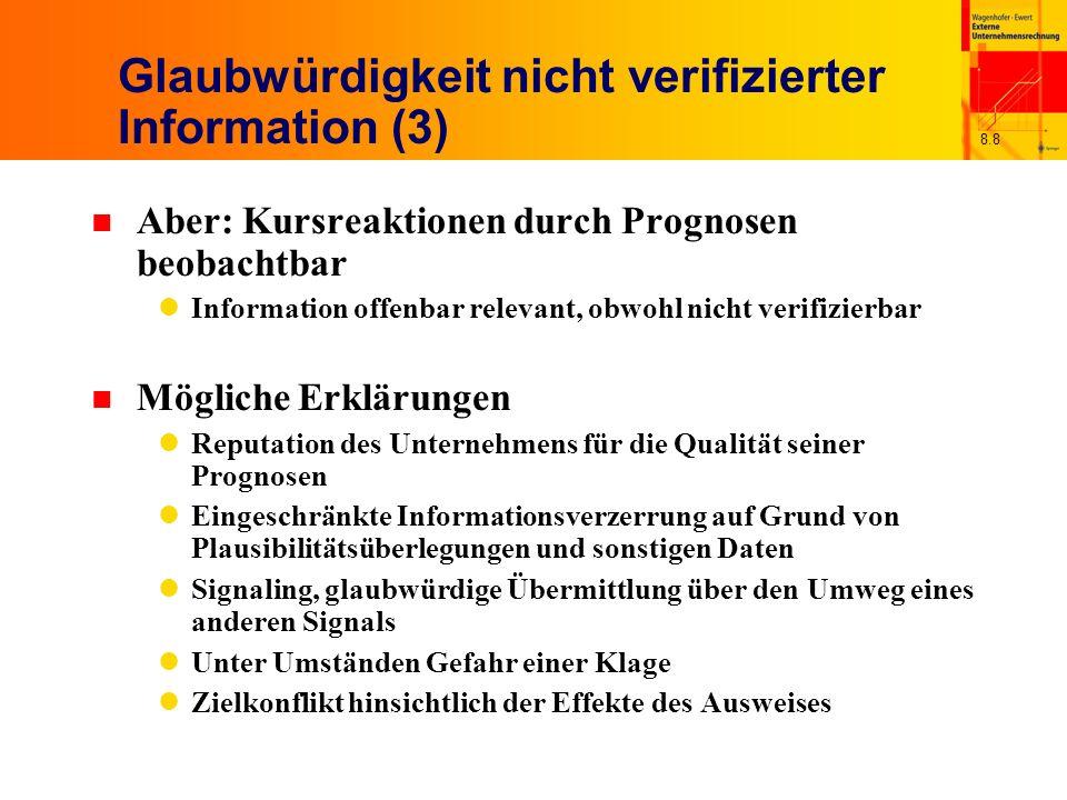 8.8 Glaubwürdigkeit nicht verifizierter Information (3) n Aber: Kursreaktionen durch Prognosen beobachtbar Information offenbar relevant, obwohl nicht