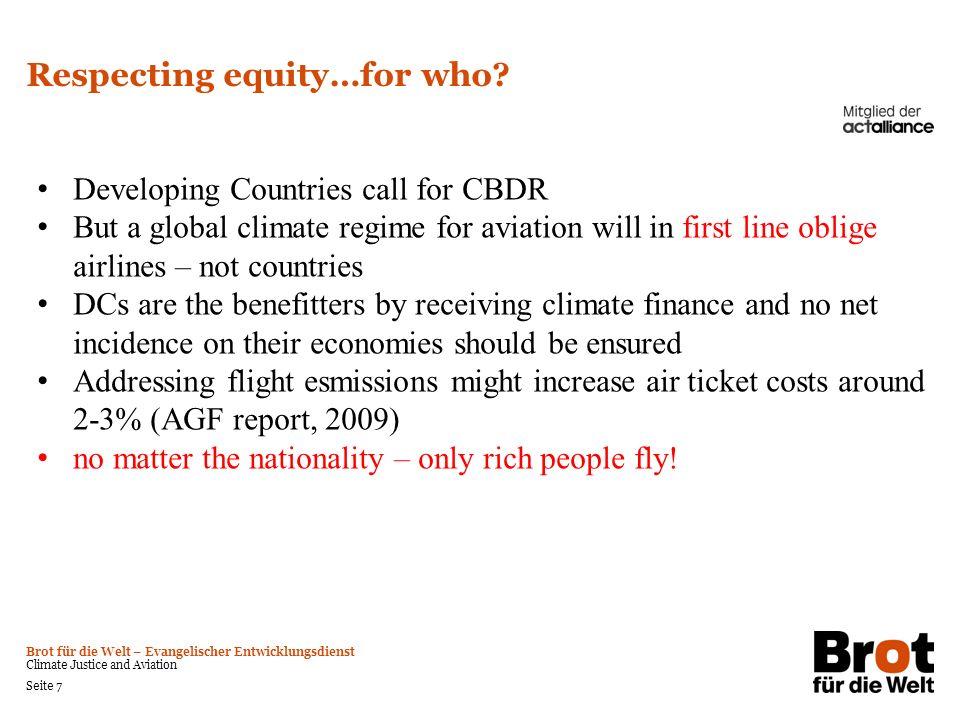 Brot für die Welt – Evangelischer Entwicklungsdienst Climate Justice and Aviation Seite 7 Respecting equity…for who? Developing Countries call for CBD