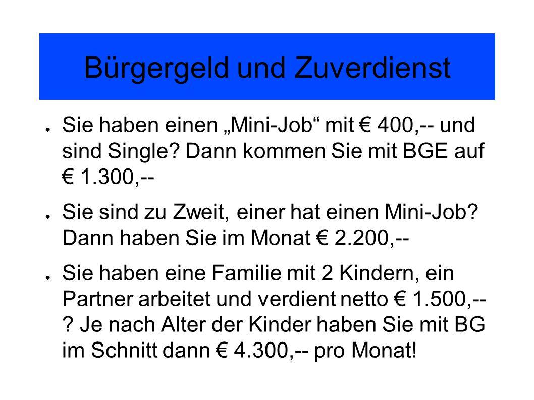 Bürgergeld und Zuverdienst Sie haben einen Mini-Job mit 400,-- und sind Single.