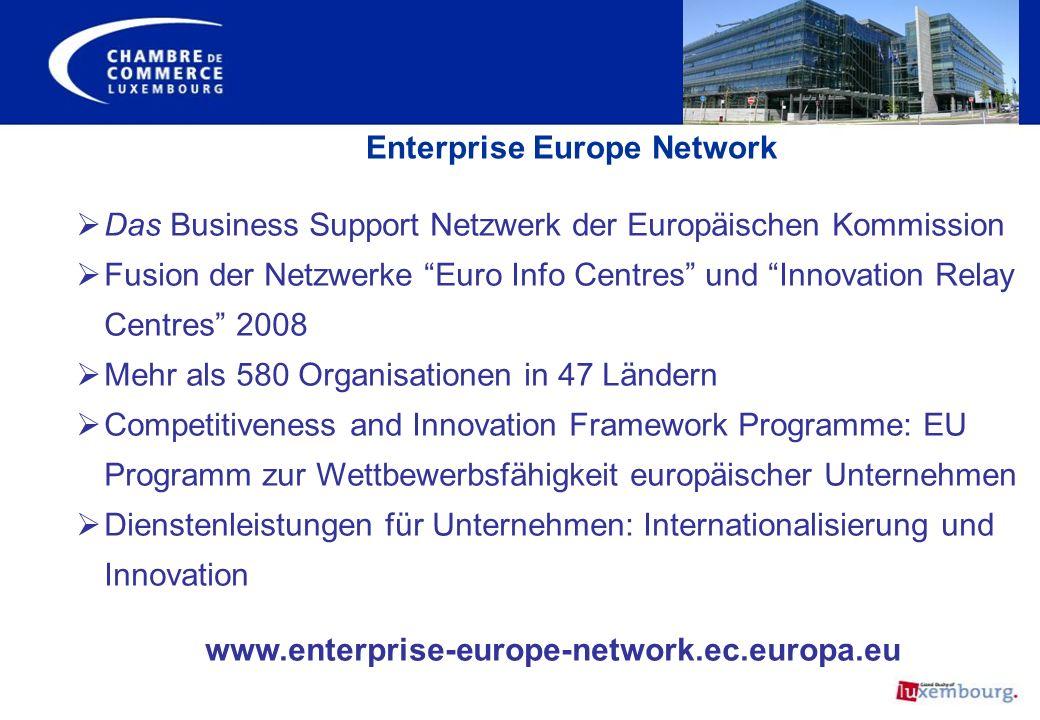 Das Business Support Netzwerk der Europäischen Kommission Fusion der Netzwerke Euro Info Centres und Innovation Relay Centres 2008 Mehr als 580 Organi