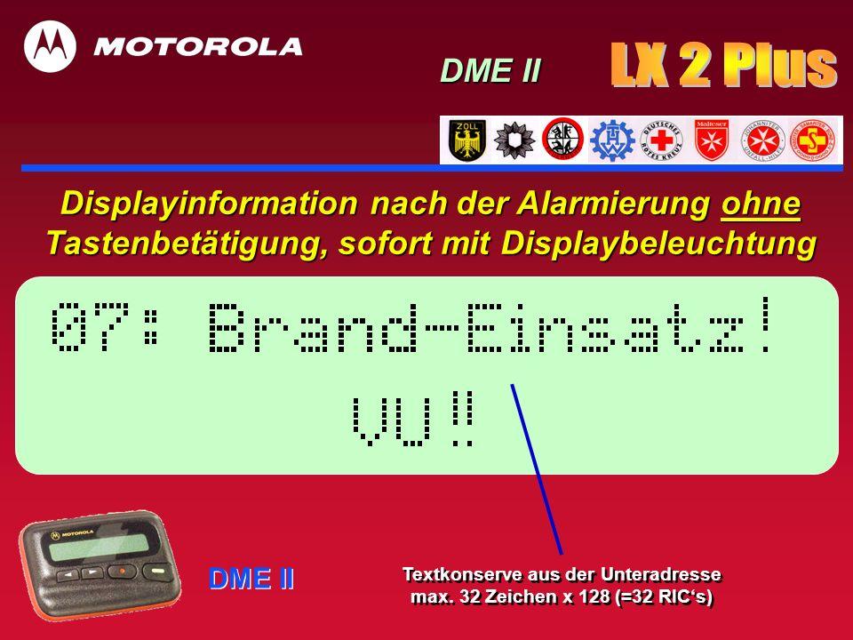 DME II Displayinformation nach der Alarmierung ohne Tastenbetätigung, sofort mit Displaybeleuchtung DME II Textkonserve aus der Unteradresse max. 32 Z