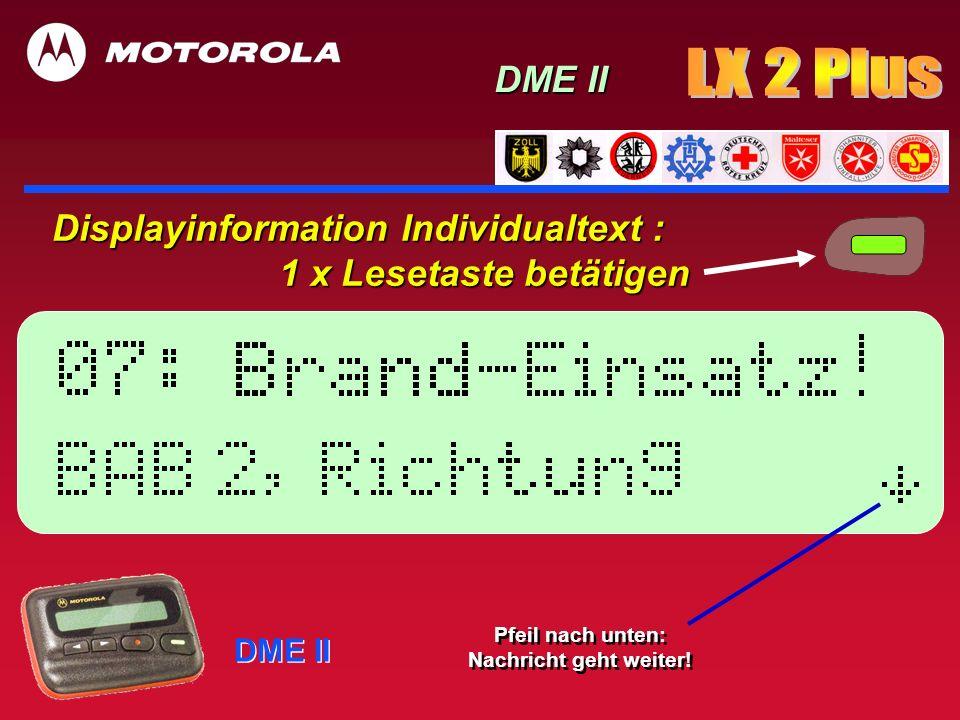 DME II Displayinformation Individualtext : 1 x Lesetaste betätigen Pfeil nach unten: Nachricht geht weiter!