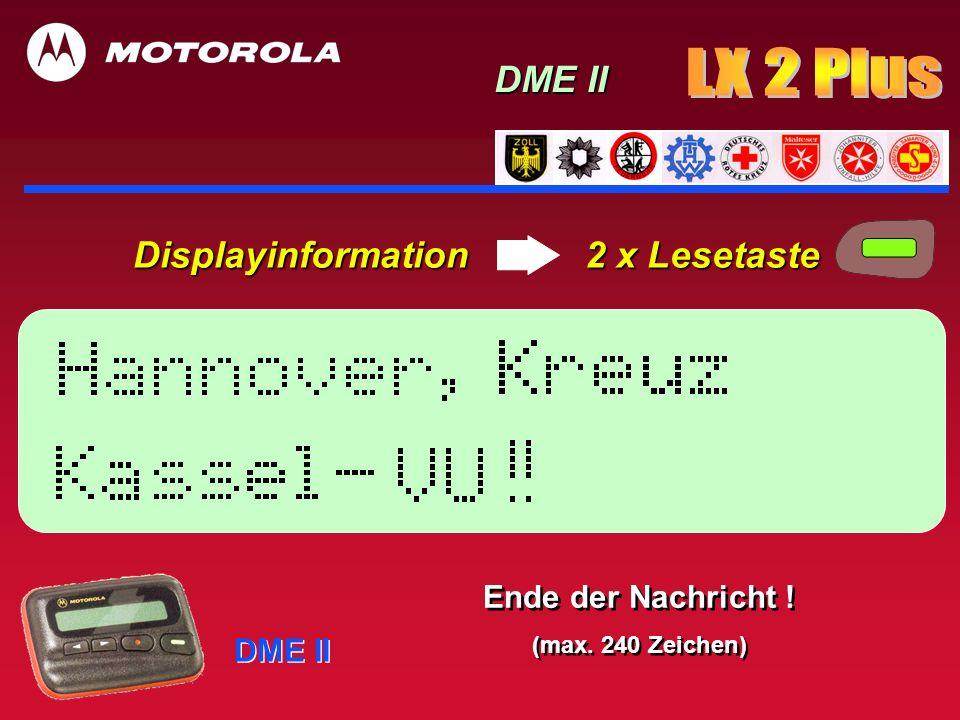 DME II Displayinformation 2 x Lesetaste DME II Ende der Nachricht ! (max. 240 Zeichen) Ende der Nachricht ! (max. 240 Zeichen)