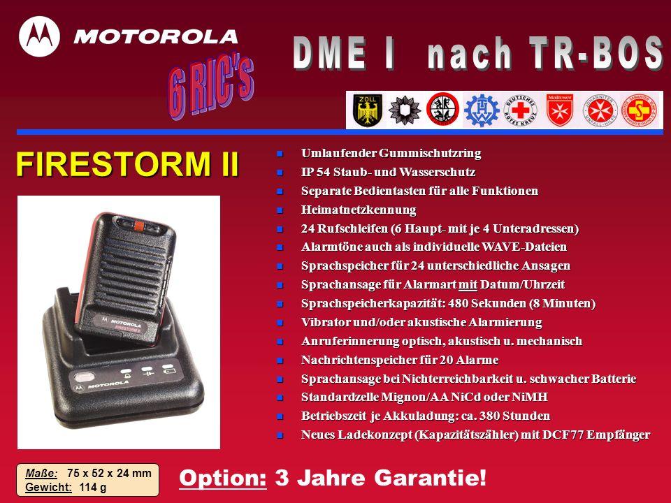 FIRESTORM II Maße: 75 x 52 x 24 mm Gewicht: 114 g n Umlaufender Gummischutzring n IP 54 Staub- und Wasserschutz n Separate Bedientasten für alle Funkt