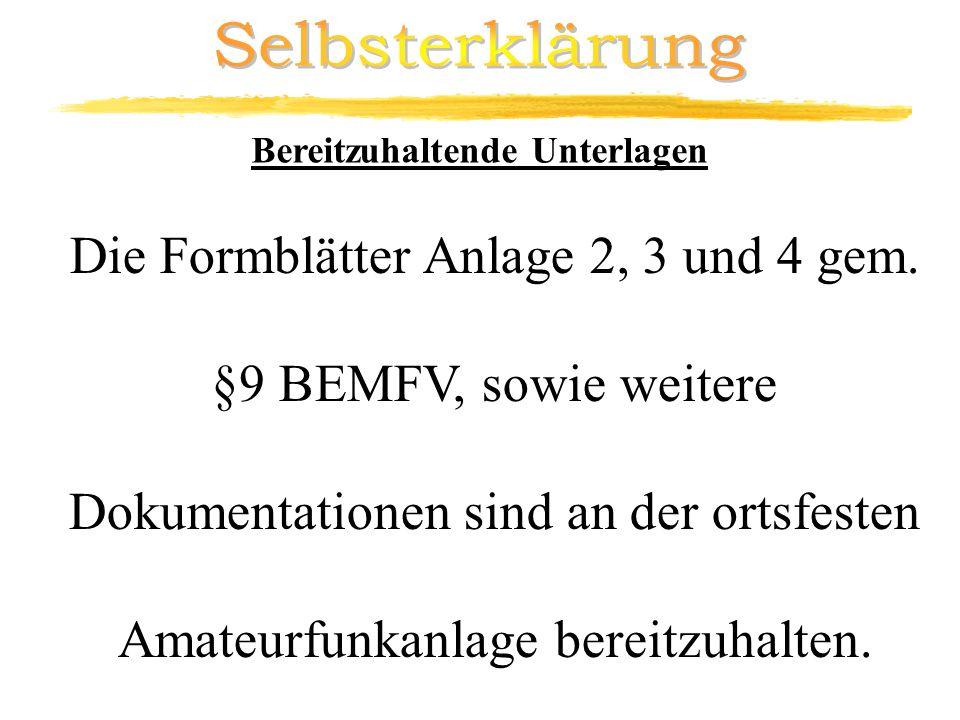 Bereitzuhaltende Unterlagen Die Formblätter Anlage 2, 3 und 4 gem. §9 BEMFV, sowie weitere Dokumentationen sind an der ortsfesten Amateurfunkanlage be