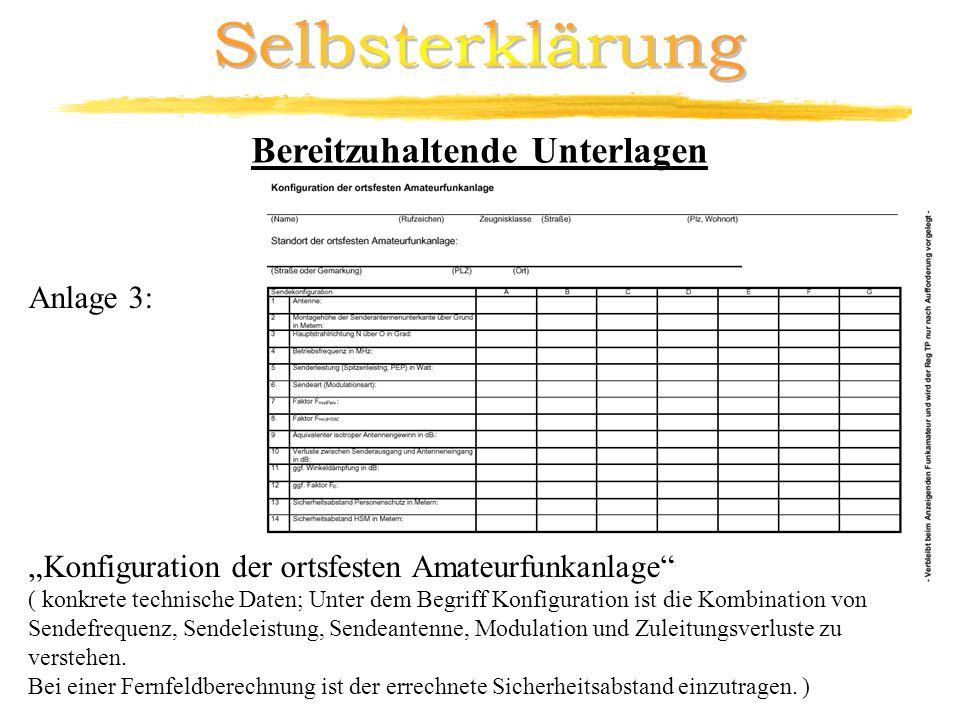 Bereitzuhaltende Unterlagen Anlage 3: Konfiguration der ortsfesten Amateurfunkanlage ( konkrete technische Daten; Unter dem Begriff Konfiguration ist