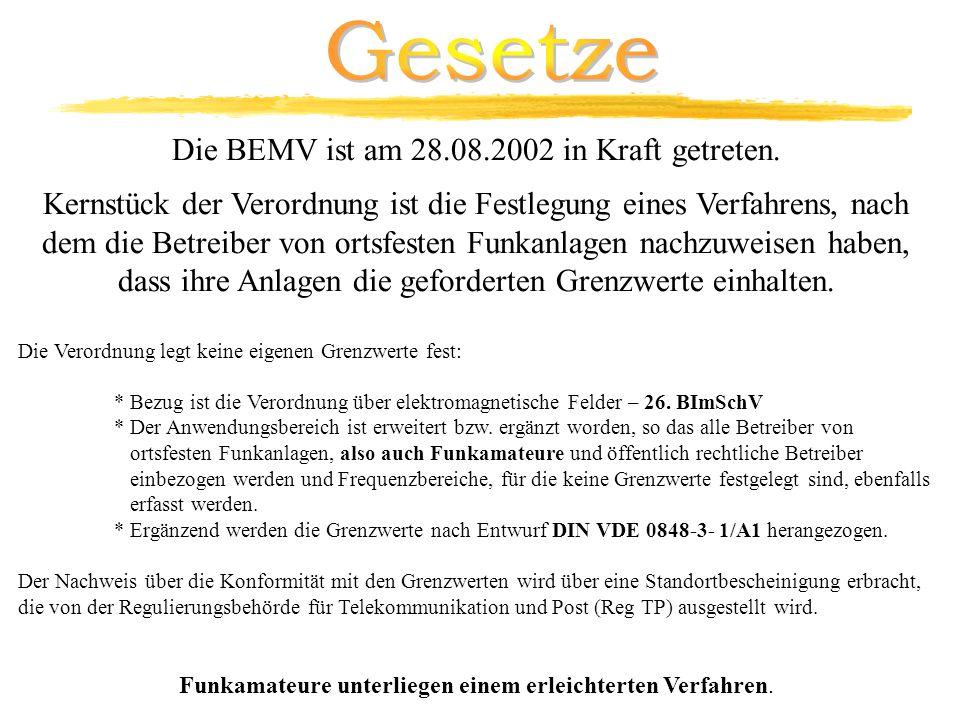 Die BEMV ist am 28.08.2002 in Kraft getreten. Kernstück der Verordnung ist die Festlegung eines Verfahrens, nach dem die Betreiber von ortsfesten Funk
