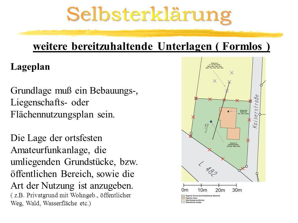 Lageplan Grundlage muß ein Bebauungs-, Liegenschafts- oder Flächennutzungsplan sein. Die Lage der ortsfesten Amateurfunkanlage, die umliegenden Grunds