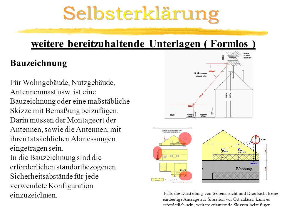 Bauzeichnung Für Wohngebäude, Nutzgebäude, Antennenmast usw. ist eine Bauzeichnung oder eine maßstäbliche Skizze mit Bemaßung beizufügen. Darin müssen