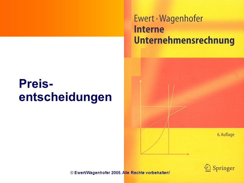 Preis- entscheidungen © Ewert/Wagenhofer 2005. Alle Rechte vorbehalten!