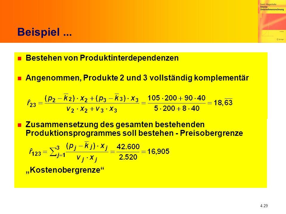 4.29 Beispiel... n Bestehen von Produktinterdependenzen n Angenommen, Produkte 2 und 3 vollständig komplementär n Zusammensetzung des gesamten bestehe