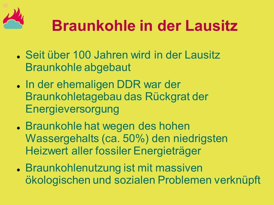 Seit über 100 Jahren wird in der Lausitz Braunkohle abgebaut In der ehemaligen DDR war der Braunkohletagebau das Rückgrat der Energieversorgung Braunk