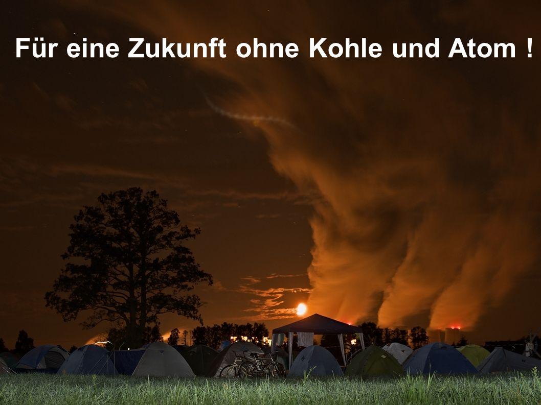Für eine Zukunft ohne Kohle und Atom !