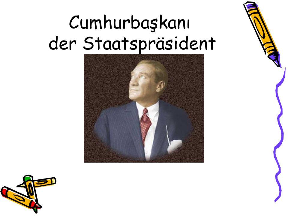 Cumhurbaşkanı der Staatspräsident