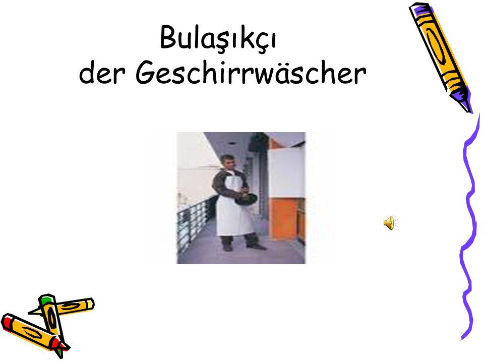 Bulaşıkçı der Geschirrwäscher