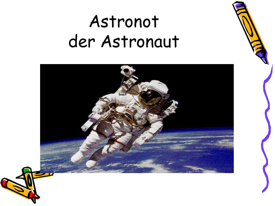 Astronot der Astronaut