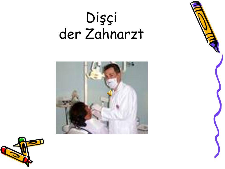 Dişçi der Zahnarzt