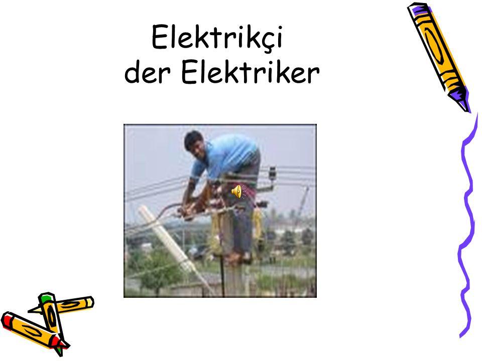 Elektrikçi der Elektriker
