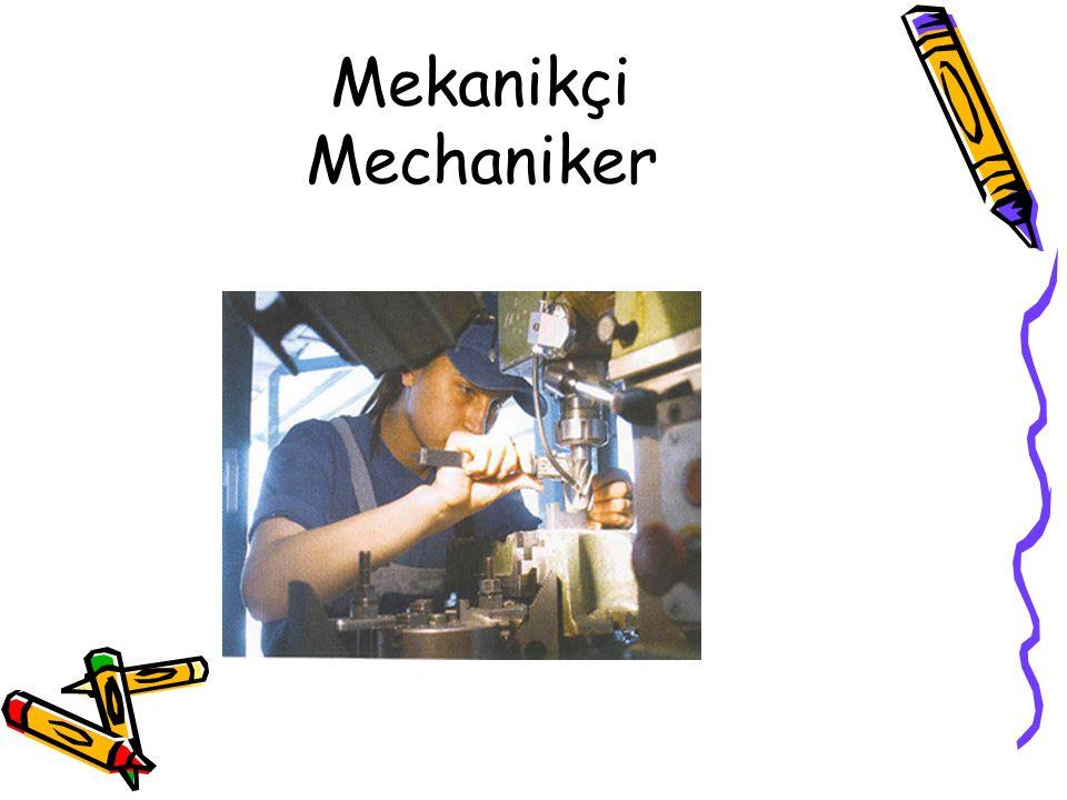 Mekanikçi Mechaniker
