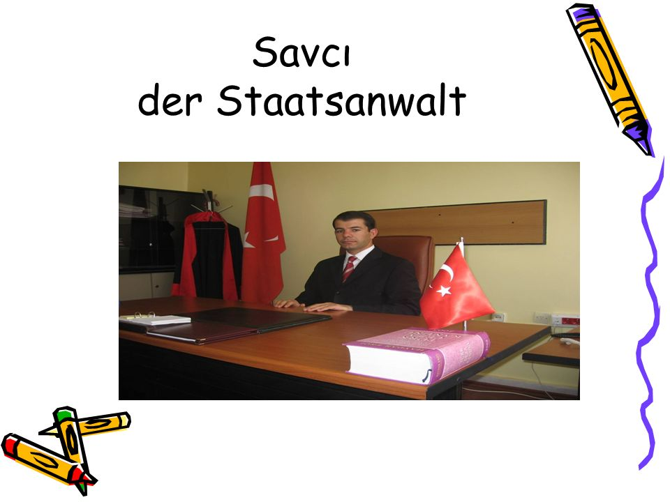 Savcı der Staatsanwalt