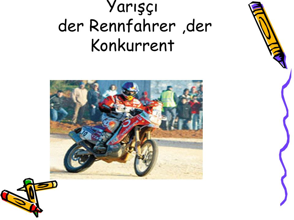 Yarışçı der Rennfahrer,der Konkurrent