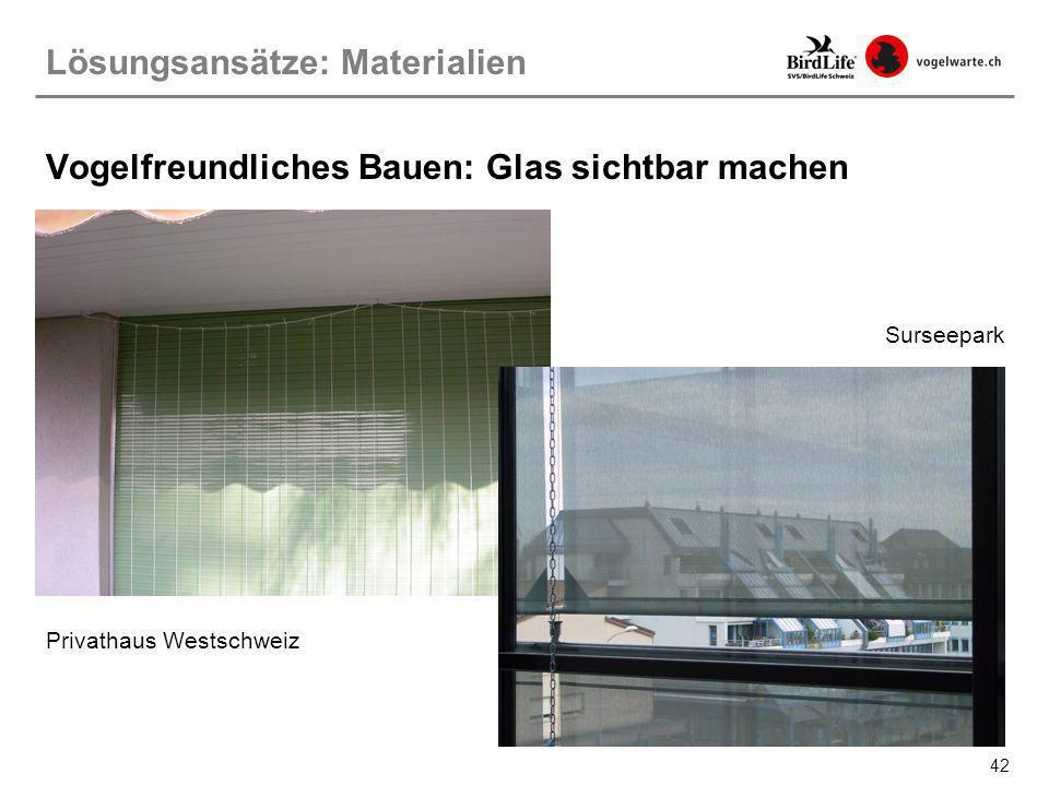 42 Privathaus Westschweiz Surseepark Lösungsansätze: Materialien Vogelfreundliches Bauen: Glas sichtbar machen