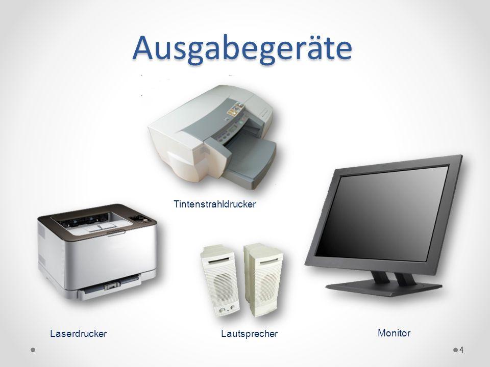 Ausgabegeräte 4 Laserdrucker Tintenstrahldrucker Lautsprecher Monitor