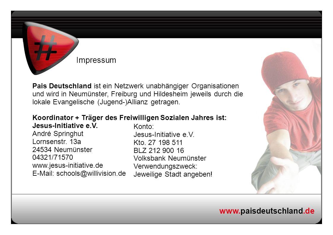 www.paisdeutschland.de Impressum Pais Deutschland ist ein Netzwerk unabhängiger Organisationen und wird in Neumünster, Freiburg und Hildesheim jeweils
