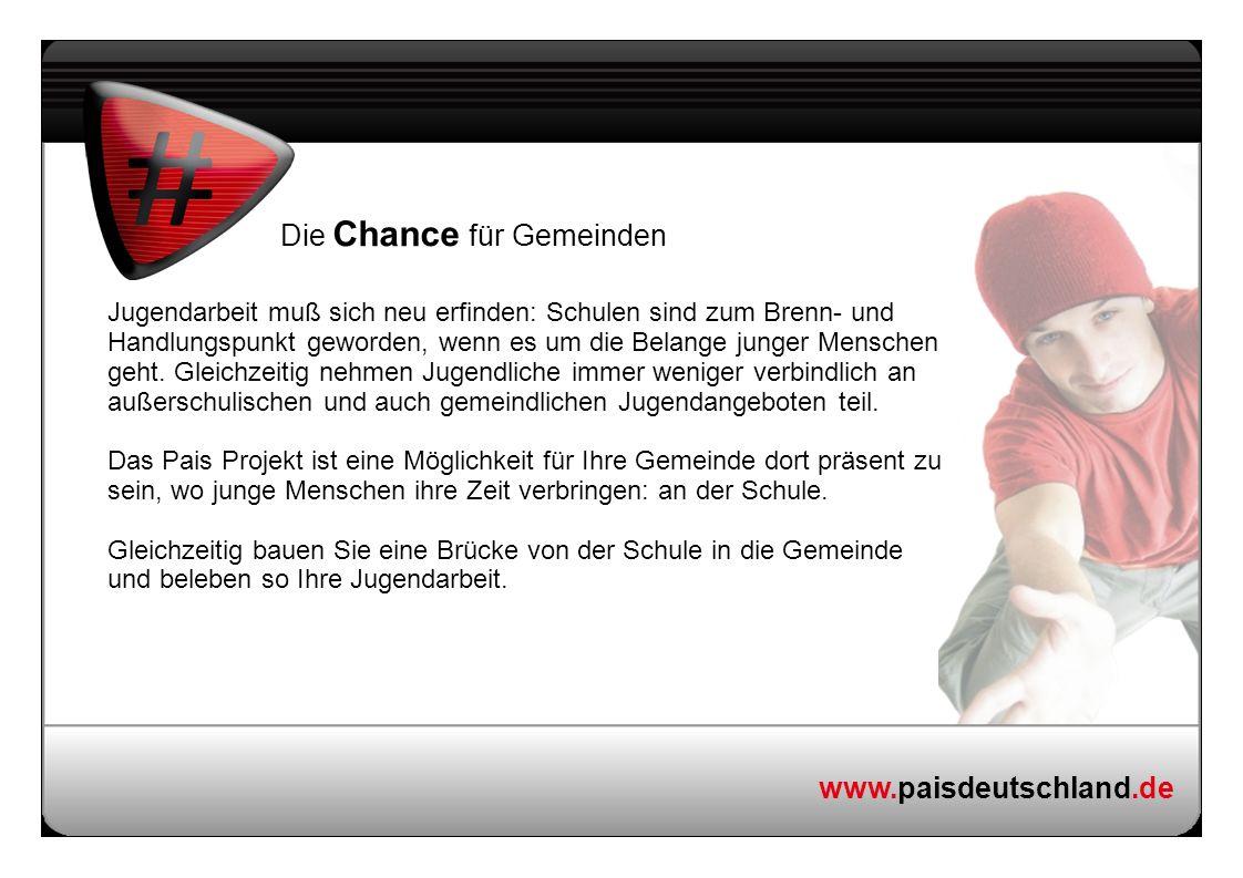 www.paisdeutschland.de Die Chance für Gemeinden Jugendarbeit muß sich neu erfinden: Schulen sind zum Brenn- und Handlungspunkt geworden, wenn es um di