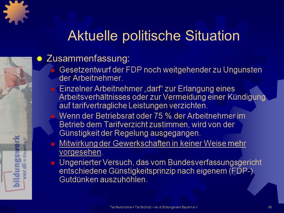 Tarifautonomie + Tarifschutz - ver.di Bildungswerk Bayern e.V66 Aktuelle politische Situation Zusammenfassung: Gesetzentwurf der FDP noch weitgehender