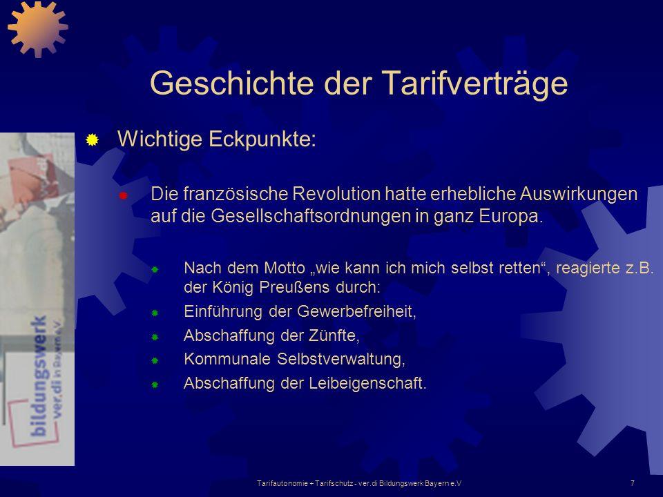 Tarifautonomie + Tarifschutz - ver.di Bildungswerk Bayern e.V7 Geschichte der Tarifverträge Wichtige Eckpunkte: Die französische Revolution hatte erhe