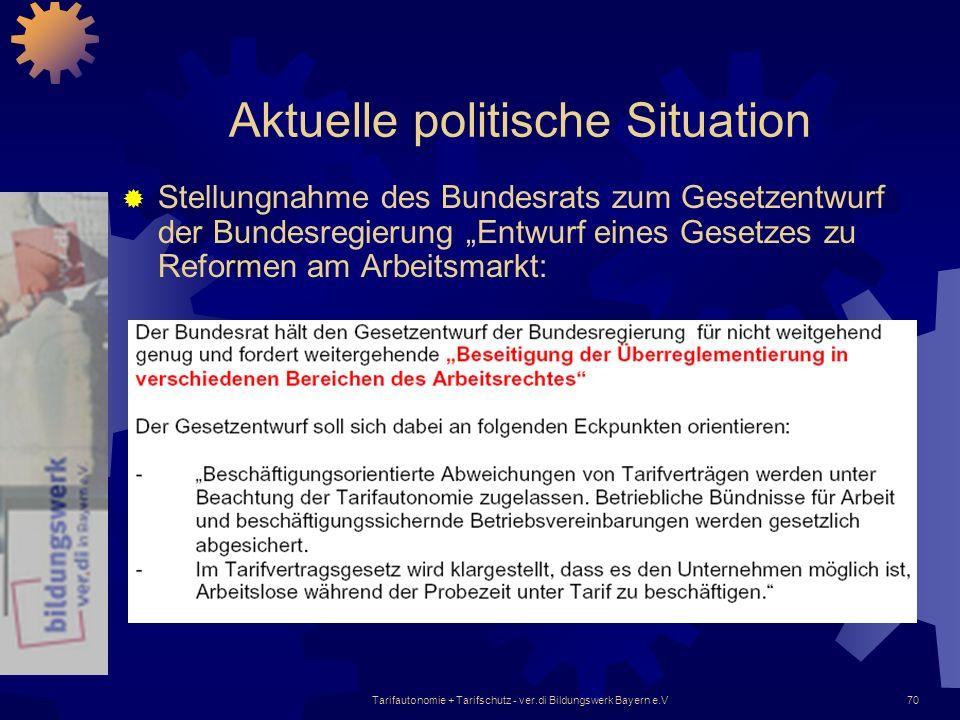 Tarifautonomie + Tarifschutz - ver.di Bildungswerk Bayern e.V70 Aktuelle politische Situation Stellungnahme des Bundesrats zum Gesetzentwurf der Bunde