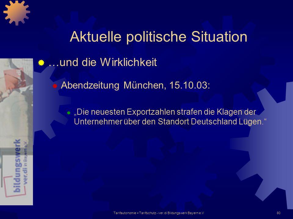 Tarifautonomie + Tarifschutz - ver.di Bildungswerk Bayern e.V80 Aktuelle politische Situation …und die Wirklichkeit Abendzeitung München, 15.10.03: Di