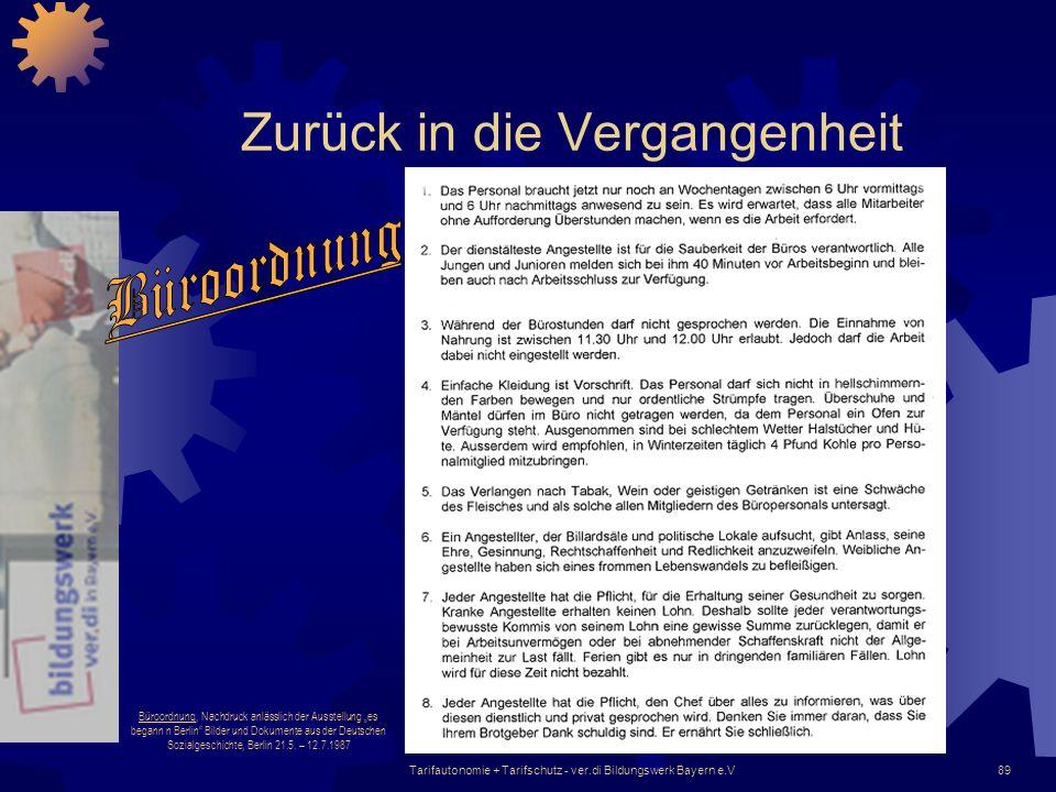 Tarifautonomie + Tarifschutz - ver.di Bildungswerk Bayern e.V89 Zurück in die Vergangenheit Büroordnung, Nachdruck anlässlich der Ausstellung es began