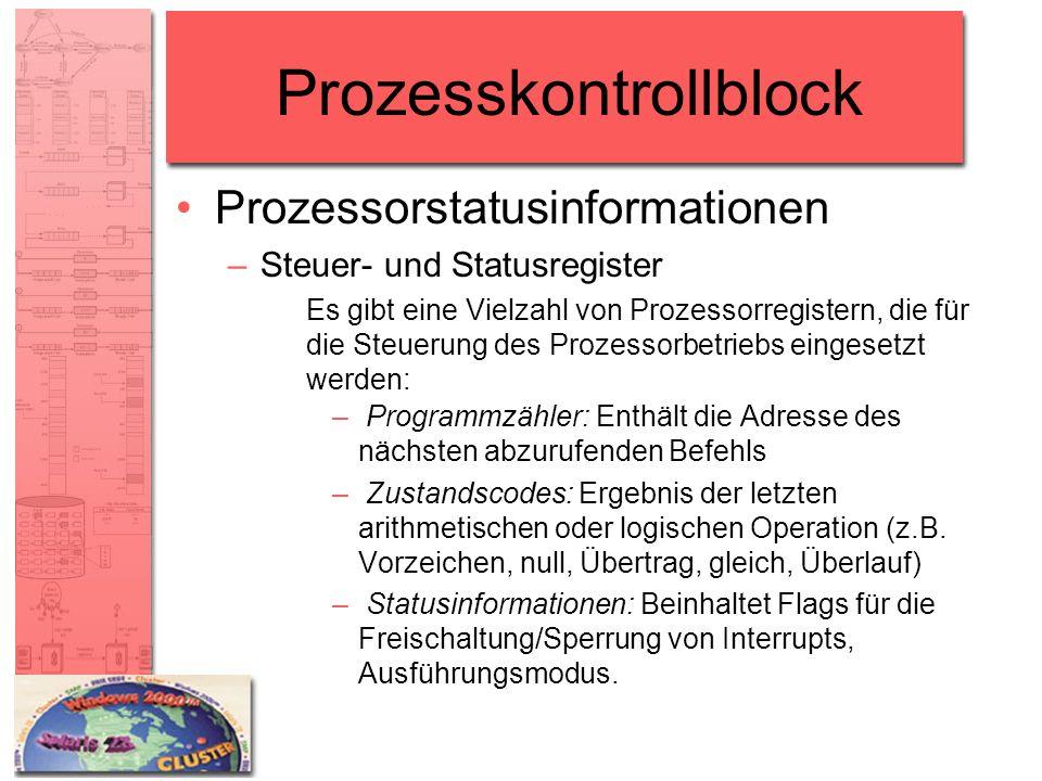 Prozesskontrollblock Prozessorstatusinformationen –Steuer- und Statusregister Es gibt eine Vielzahl von Prozessorregistern, die für die Steuerung des