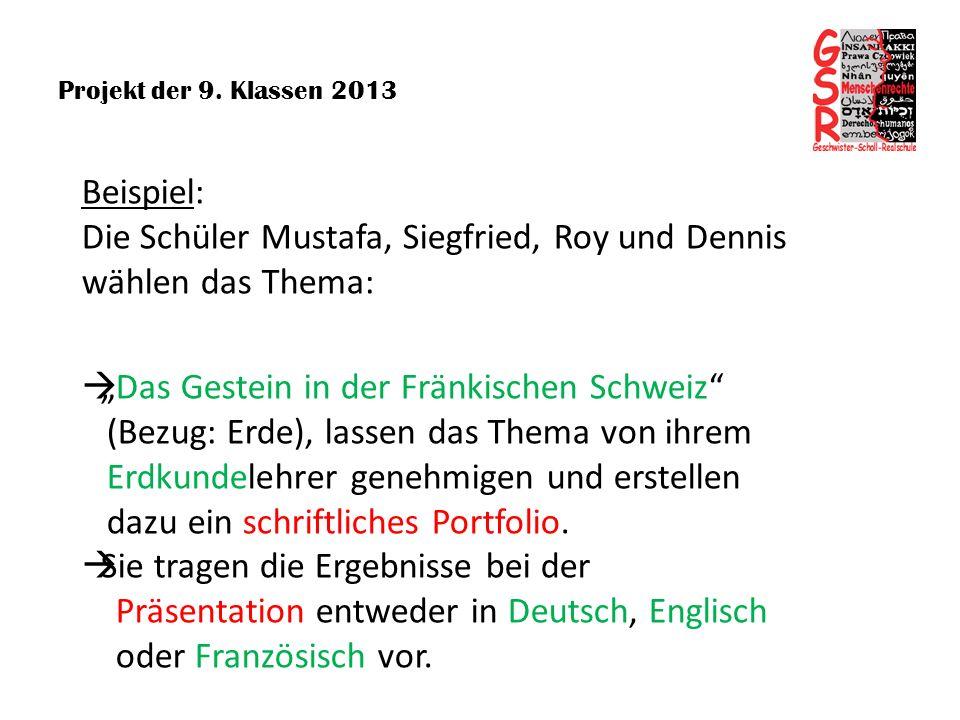 Projekt der 9. Klassen 2013 Beispiel: Die Schüler Mustafa, Siegfried, Roy und Dennis wählen das Thema: Das Gestein in der Fränkischen Schweiz (Bezug:
