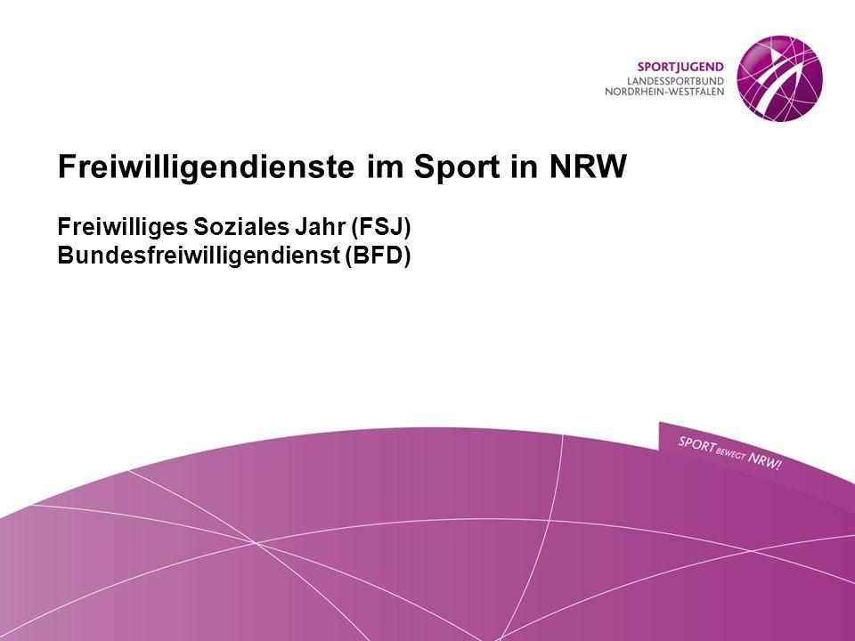 Freiwilligendienste im Sport in NRW Freiwilliges Soziales Jahr (FSJ) Bundesfreiwilligendienst (BFD)