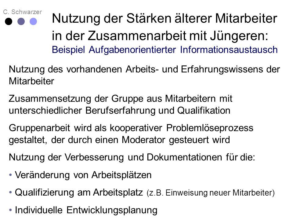 C. Schwarzer Nutzung der Stärken älterer Mitarbeiter in der Zusammenarbeit mit Jüngeren: Beispiel Aufgabenorientierter Informationsaustausch Nutzung d