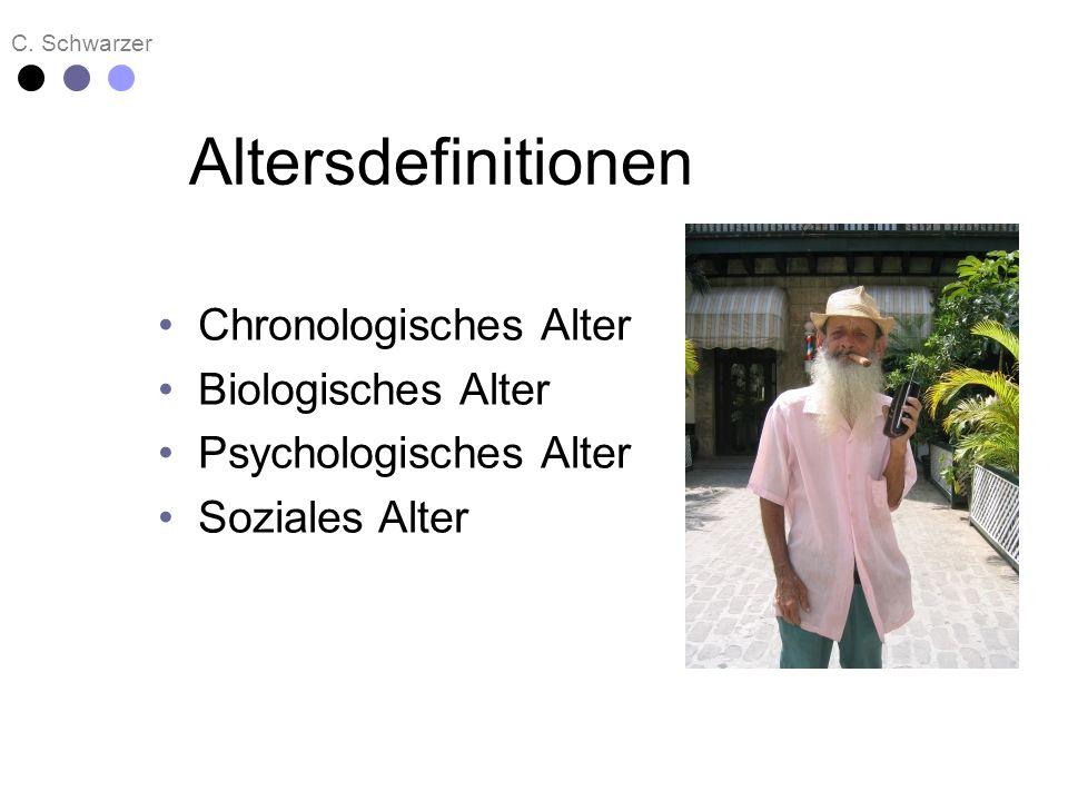 C. Schwarzer Altersdefinitionen Chronologisches Alter Biologisches Alter Psychologisches Alter Soziales Alter